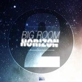 Big Room Horizon, Vol. 2 by Various Artists