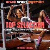 Top Selection Playlist Pour Faire Du Sport & Fitness (Best Workout Fusion 2018) de Remix Sport Workout