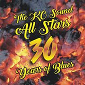 30 Years of Blues by The KC Sound All Stars