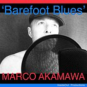 Barefoot Blues by Marco Akamawa