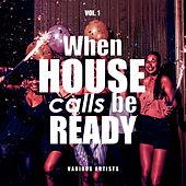 When House Calls Be Ready, Vol. 1 von Various Artists