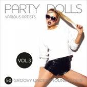 Party Dolls (50 Groovy Underground Tunes), Vol. 3 von Various Artists