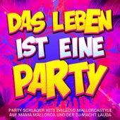 Das Leben ist eine Party -  Party Schlager Hits im I love Mallorcastyle auf Mama Mallorca und der DJ macht lauda von Various Artists