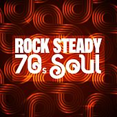 Rock Steady: 70s Soul von Various Artists