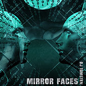 Mirror Faces by Dj tomsten