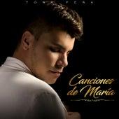 Canciones de María de Tony Peña
