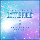 Music from the Battlefield V: Multiplayer Trailer (Cover Version) de L'orchestra Cinematique
