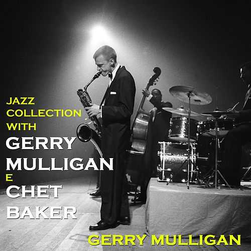 Jazz Collection with Gerry Mulligan & Chet Baker by Gerry Mulligan