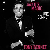 Jazz It's Magic Tony Bennett by Tony Bennett