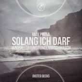 Max Prosa - Solang Ich Darf (Feat. Alin Coen)[Janoshs Traumstundenmischmasch] von Max Prosa