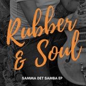 Samma det samba de Rubber