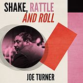 Shake, Rattle and Roll by Big Joe Turner