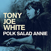 Polk Salad Annie de Tony Joe White