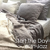 Start The Day With Jazz by Various Artists