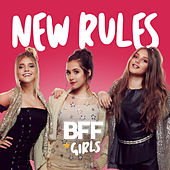 New Rules by BFF Girls