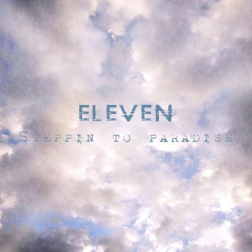Steppin to Paradise by Eleven