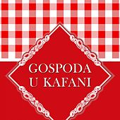 Gospoda U Kafani de Various Artists