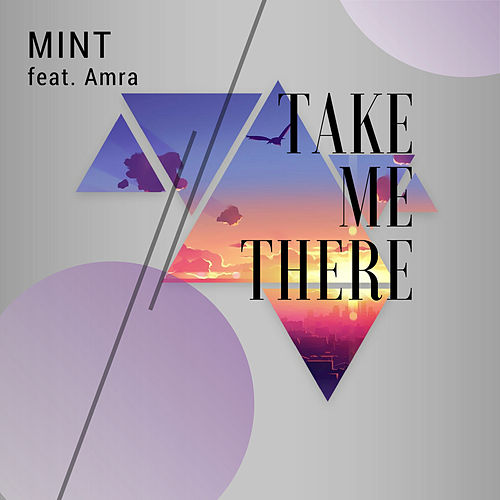 Take Me There by Mint