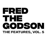 The Features, Vol. 5 de Fred the Godson