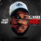Cash Come With Hate de Monsta Miah
