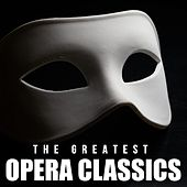 The Greatest Opera Classics von Various Artists