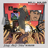 Now And Then (The Evolution) by Milli Major