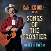 Songs of the Frontier by Ranger Doug