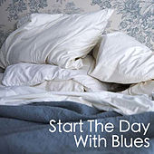 Start The Day With Blues by Various Artists