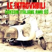 Le introvabili canzoni italiane anni '60 von Various Artists