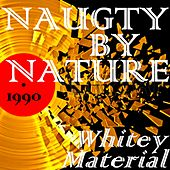 Whitey Material de Naughty By Nature