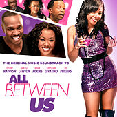 All Between Us (Original Motion Picture Soundtrack) by Various Artists