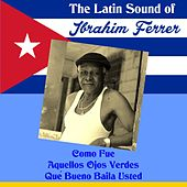 The Latin Sound of Ibrahim Ferrer by Ibrahim Ferrer