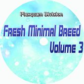 Fresh Minimal Breed, Vol. 3 by Various Artists