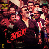 Kaala (Tamil) [Original Motion Picture Soundtrack] by Various Artists