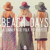 Beach Days: A Summer Indie / Folk / Pop Playlist by Various Artists