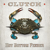 Hot Bottom Feeder by Clutch