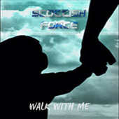 Walk with Me by Scottish Force