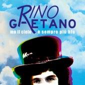 Ma il cielo è sempre più blu (Extended Version) di Rino Gaetano