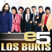 E5 by Los Bukis