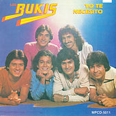 Yo Te Necesito by Los Bukis
