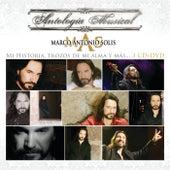 Antología Musical-Mi Historia...Trozos De Mi Alma y MAS by Marco Antonio Solis