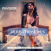 Deep in My Eyes von Physical Dreams