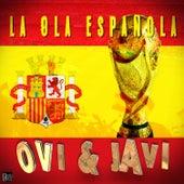 La Ola Española by Ovi&Javi
