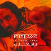 Lie To Me von Steve Aoki