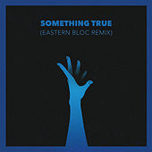Something True (Eastern Bloc Remix) von Jon Lemmon