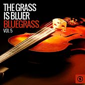 The Grass Is Bluer: Bluegrass, Vol. 5 von Various Artists