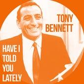 Have I Told You Lately de Tony Bennett