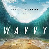 Wavvy by Traveling Troy