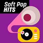 Soft Pop Hits by Various Artists