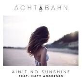 Ain't No Sunshine (feat. Matt Andersen) by Achtabahn